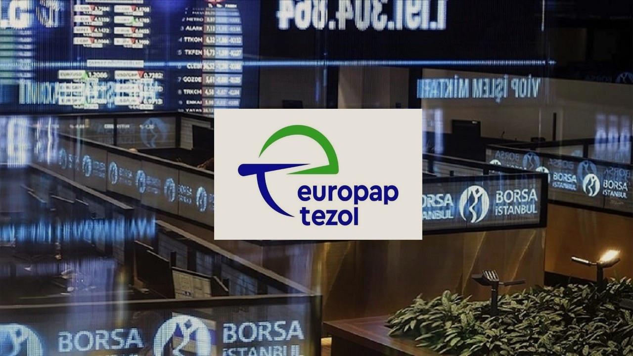 Europap Tezol hisseleri yarın Yıldız Pazar'da işlem görmeye başlayacak